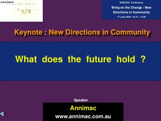 What  does  the  future  hold  ?