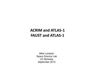 ACRIM and ATLAS-1 FAUST and ATLAS-1