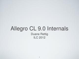Allegro CL 9.0 Internals