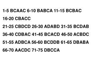 1-5 BCAAC 6-10 BABCA 11-15 BCBAC 16-20 CBACC 21-25 CBDCD 26-30 ADABD 31-35 BCDAB
