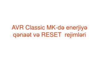 AVR Classic MK-də enerjiyə qənaət v ə RESET rejimləri