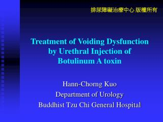Treatment of Voiding Dysfunction   by Urethral Injection of  Botulinum A toxin