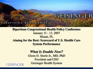 Bipartisan Congressional Health Policy Conference January 11 - 13, 2007 Miami, FL