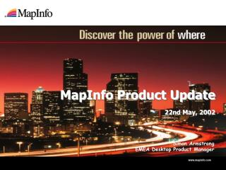 MapInfo Product Update 22nd May, 2002