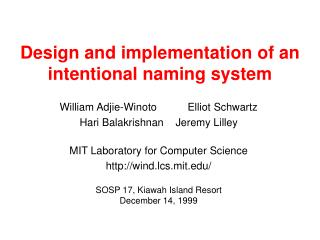 Design and implementation of an intentional naming system