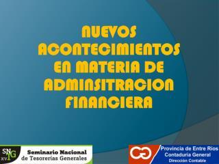 NUEVOS ACONTECIMIENTOS EN MATERIA DE ADMINSITRACION FINANCIERA