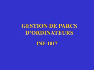 GESTION DE PARCS D'ORDINATEURS