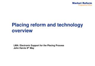 Placing reform and technology overview