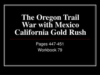 The Oregon Trail War with Mexico California Gold Rush