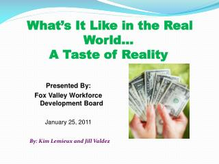 What's It Like in the Real World… A Taste of Reality