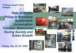 2nd Green Growth Policy Dialogue  Role of Public Policy in Providing Sustainable Consumption Policies: Resources Saving