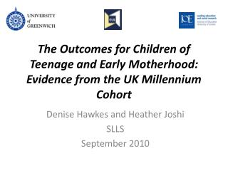 The Outcomes for Children of Teenage and Early  Motherhood:  Evidence from the UK Millennium Cohort
