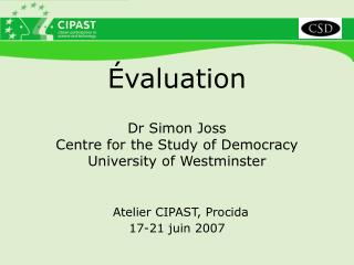 Évaluation Dr Simon Joss Centre for the Study of Democracy University of Westminster Atelier CIPAST, Procida 17-21 juin