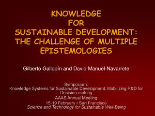 KNOWLEDGE  FOR  SUSTAINABLE DEVELOPMENT:  THE CHALLENGE OF MULTIPLE EPISTEMOLOGIES