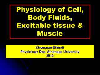 Physiology of Cell, Body Fluids, Excitable tissue & Muscle