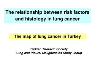 The relationship between risk factors and histology in lung cancer