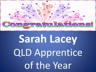 Sarah  Lacey QLD Apprentice  of the Year