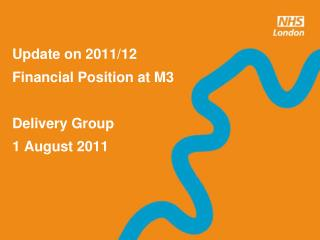 Update on 2011/12 Financial Position at M3 Delivery Group 1 August 2011