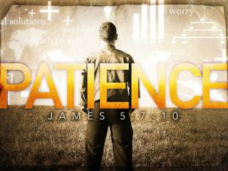 7 Be patient, then, brothers, until the Lord's coming.