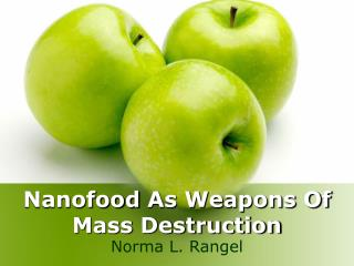 Nanofood  As Weapons Of Mass Destruction