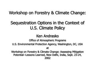 Workshop on Forestry & Climate Change: Sequestration Options in the Context of U.S. Climate Policy
