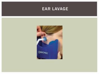 EAR LAVAGE