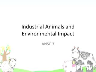Industrial Animals and Environmental Impact
