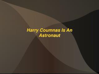 Harry Coumnas Is An Astronaut