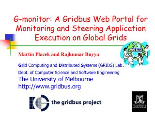 G-monitor: A Gridbus Web Portal for Monitoring and Steering Application Execution on Global Grids