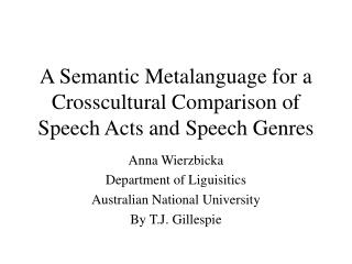 A Semantic Metalanguage for a Crosscultural Comparison of Speech Acts and Speech Genres