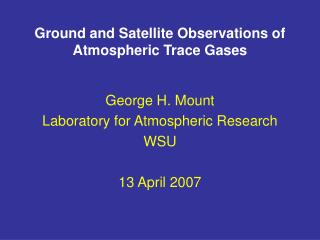 Ground and Satellite Observations of Atmospheric Trace Gases