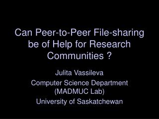 Can Peer-to-Peer File - sharing be of Help for Research Communities ?