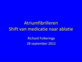 Atriumfibrilleren Shift van medicatie naar ablatie