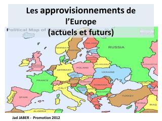 Les approvisionnements de l'Europe ( actuels et futurs )