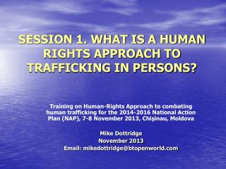 SESSION 1. WHAT IS A HUMAN RIGHTS APPROACH TO TRAFFICKING IN PERSONS?