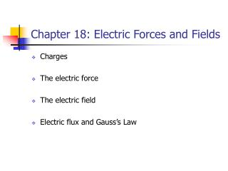 Chapter 18: Electric Forces and Fields