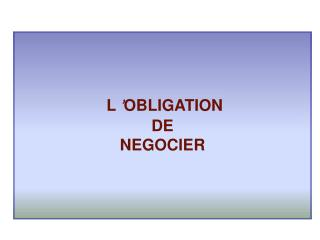 L  ' OBLIGATION DE NEGOCIER