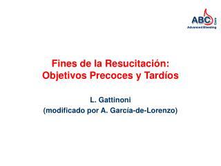 Fines de la Resucitación: Objetivos Precoces y Tardíos