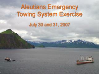 Aleutians Emergency  Towing System Exercise
