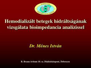 Hemodializált betegek hidráltságának vizsgálata bioimpedancia analízissel