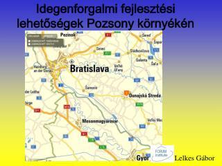 Idegenforgalmi fejlesztési lehetőségek Pozsony környékén