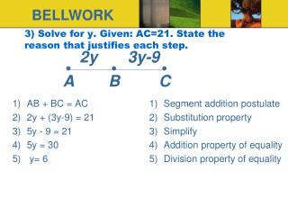 3) Solve for y. Given: AC=21. State the reason that justifies each step.