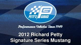 2012 Richard Petty Signature Series Mustang