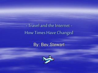 - Travel and the Internet - How Times Have Changed