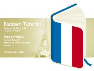 """Blabber Tutorial Segment of Web Unit """"3 Days in Paris"""""""