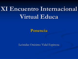 XI Encuentro Internacional Virtual Educa Ponencia
