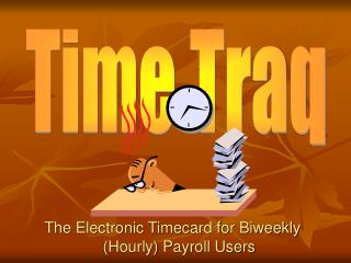 The Electronic Timecard for Biweekly (Hourly) Payroll Users