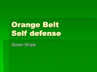 Orange Belt  Self defense
