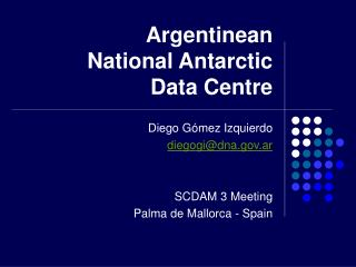 Argentinean National Antarctic  Data Centre