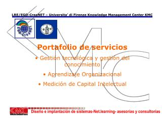 LRE/EGO-CreaNET – Universita' di Firenze  Knowledge Management Center KMC